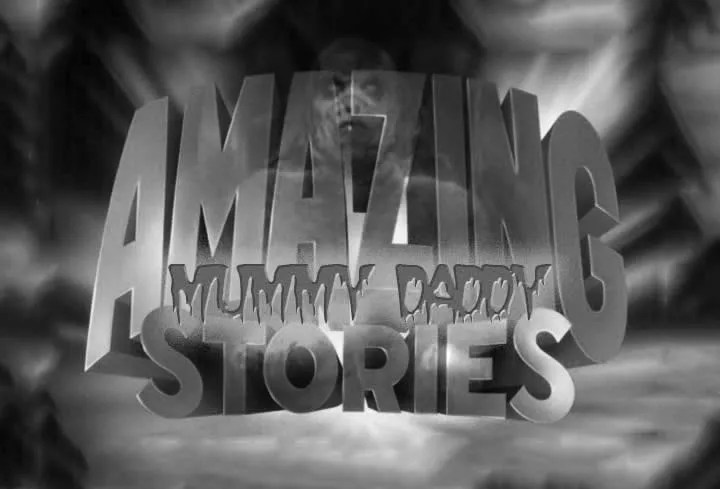 Amazing Stories: Mummy Daddy