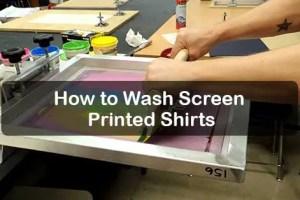 How to Wash Screen Printed Shirts