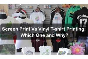 Screen Print Vs Vinyl T-shirt Printing: Which One and Why?