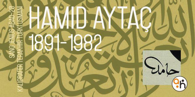 Kaligrafer Jenius Abad 20; Hamid Aytaç al-Amidi