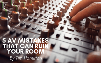 5 AV Mistakes the can Ruin your Room