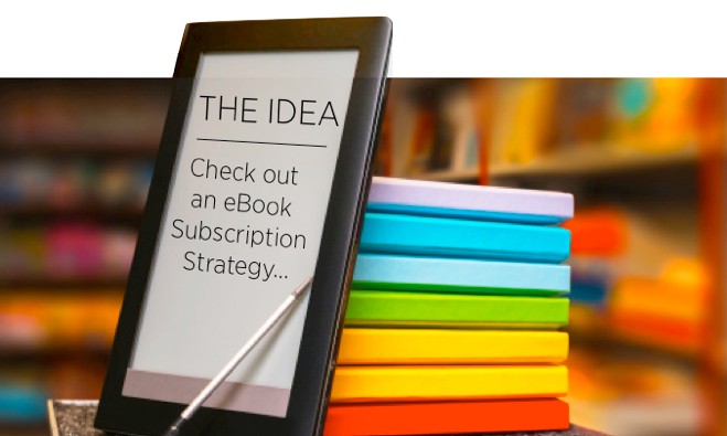 Idea Email: Use A Subscription Model EBook Strategy To