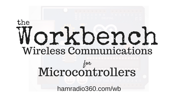 Ham Radio 360: Workbench-16 Wireless Comms for
