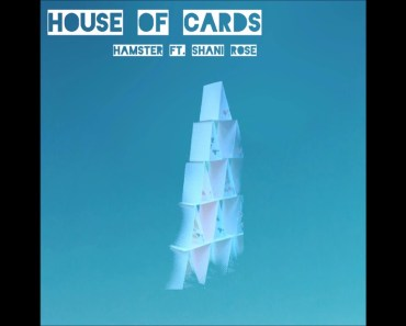 Hamster feat. Shani Rose - House of Cards - hamster feat shani rose house of cards