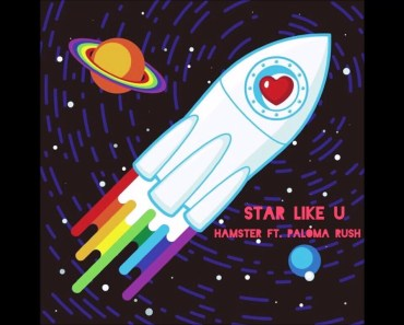 Hamster feat, Paloma Rush - Star Like U - hamster feat paloma rush star like u