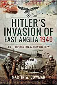 Hitler's Invasion of East Anglia