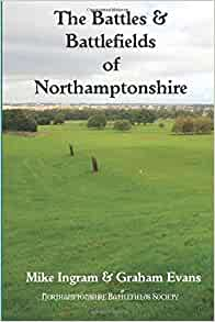 The Battles and Battlefields of Northamptonshire