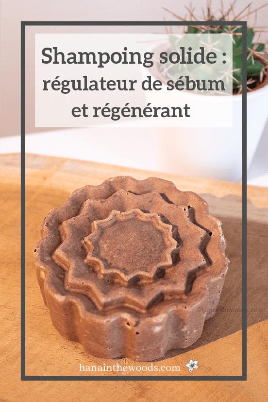 Shampoing solide : régulateur de sébum et régénérant