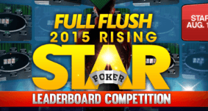Full Flush Poker: 2015 Rising Star Leaderboard Launches August 15 1