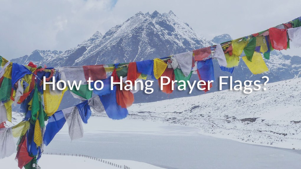 how to hang prayer flags