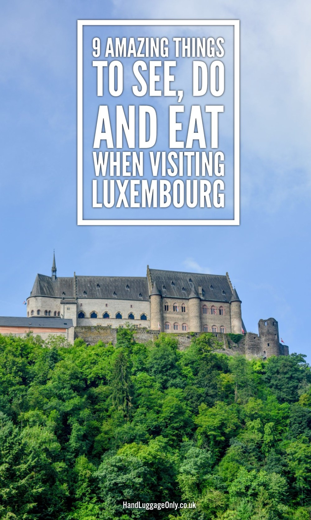 9 Amazing Things To See, Do And Eat When Visiting Luxembourg (1)