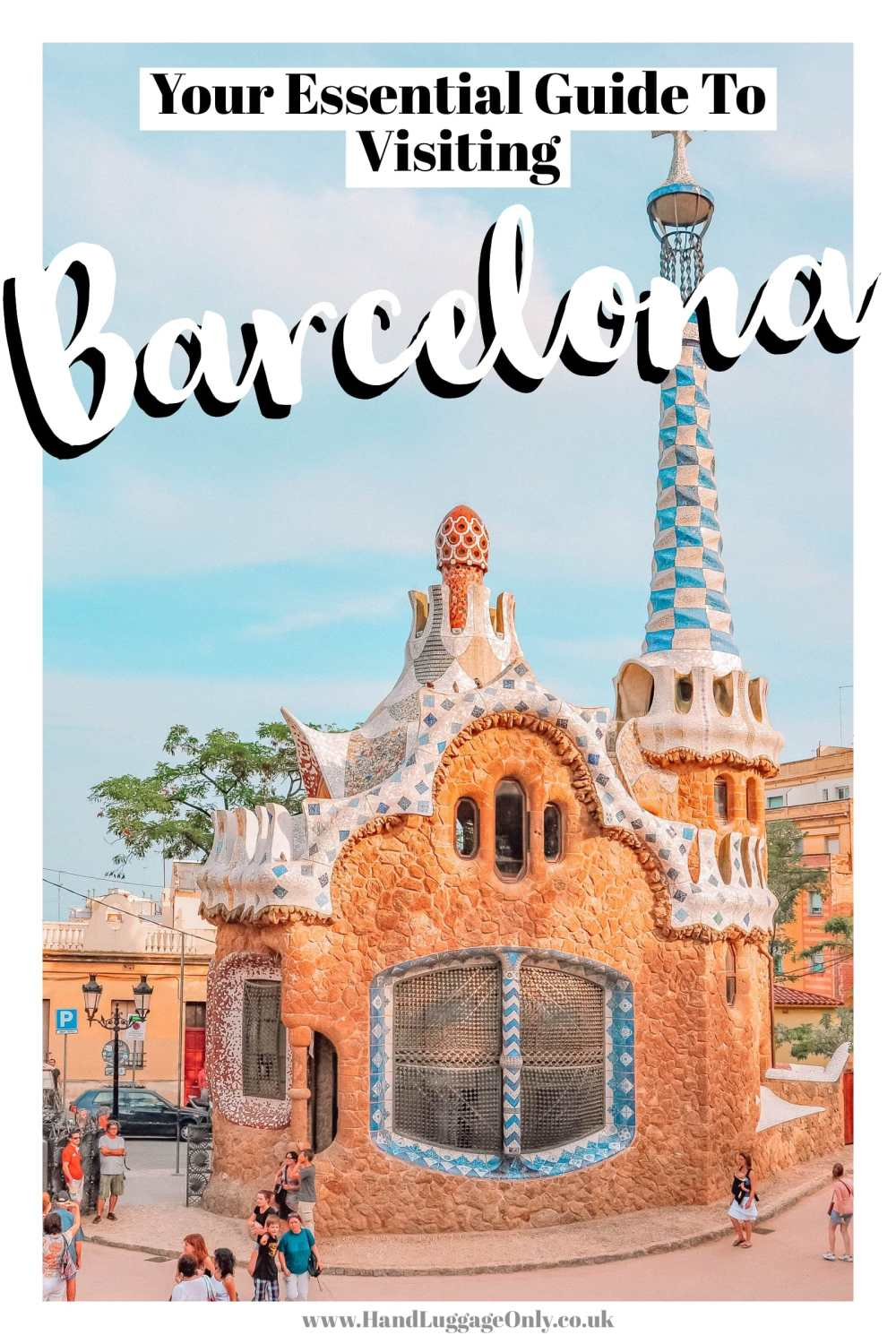 Guide To Visiting Barcelona