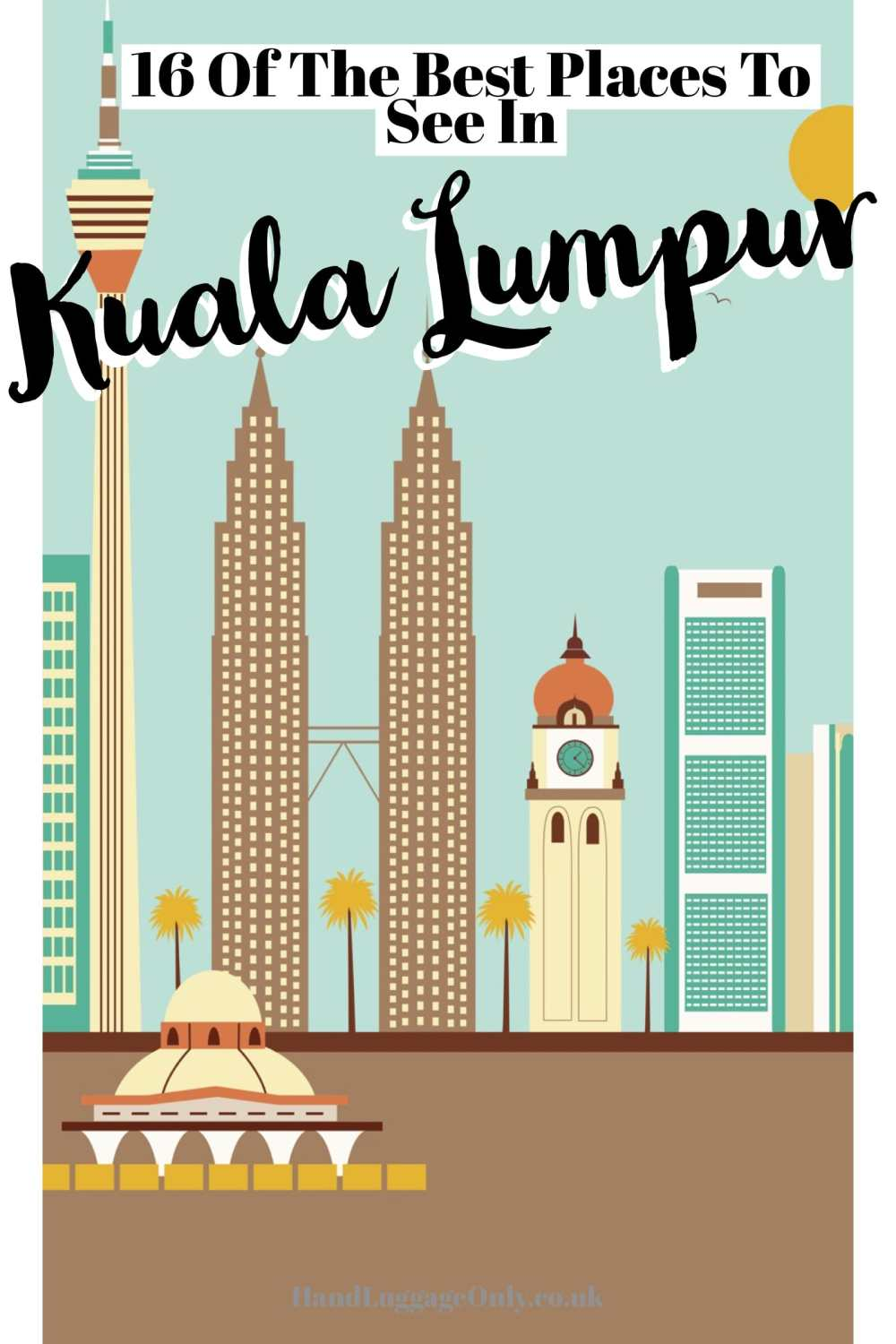 16 Places You Have To See In Kuala Lumpur