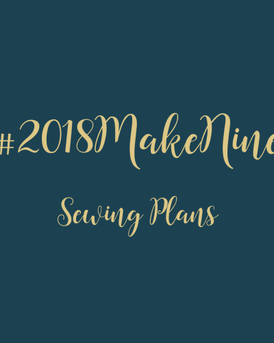 #2018MakeNine | Sewing Plans