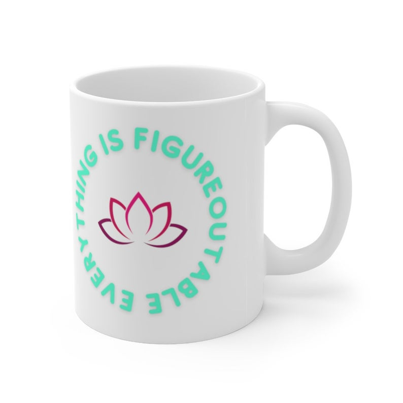 Everything is Figureoutable Mug