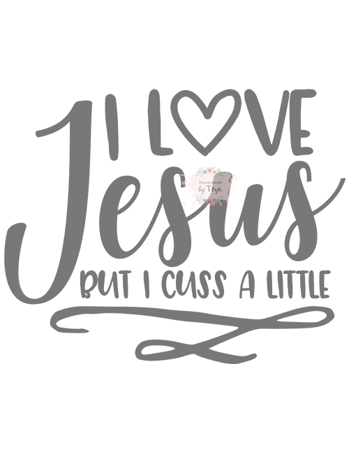 Download I Love Jesus But I Cuss A Little SVG & PNG - Handmade by Toya