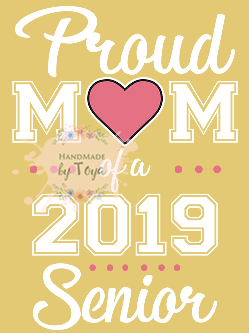 Proud Mom Of A 2019 Senior Svg Dxf Png Handmade By Toya