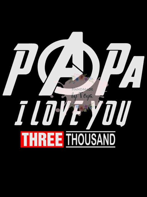 Download Papa I Love You Three Thousand SVG, DXF & PNG - Handmade ...