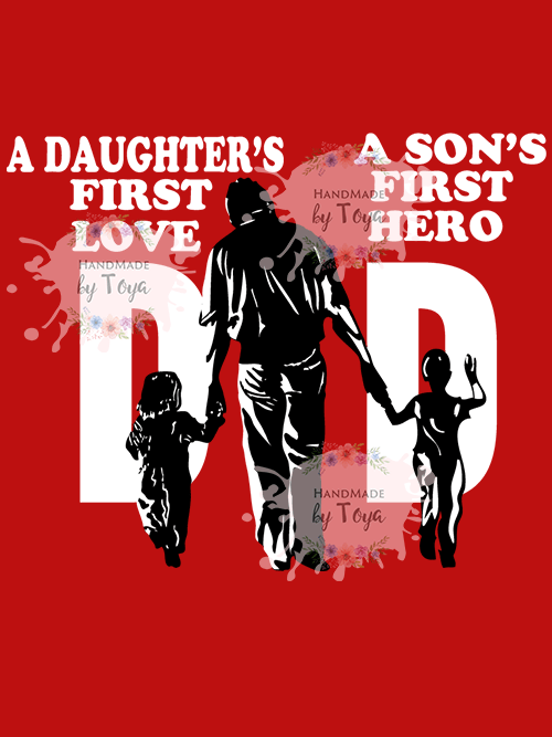Download DAD A Daughter's First Love. A Son's First Hero SVG, DXF ...