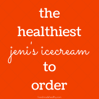 THE HEALTHIEST JENI'S ICE CREAM TO ORDER