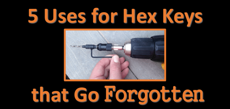 Uses for Hex Keys & Allen Wrenches that Go Forgotten