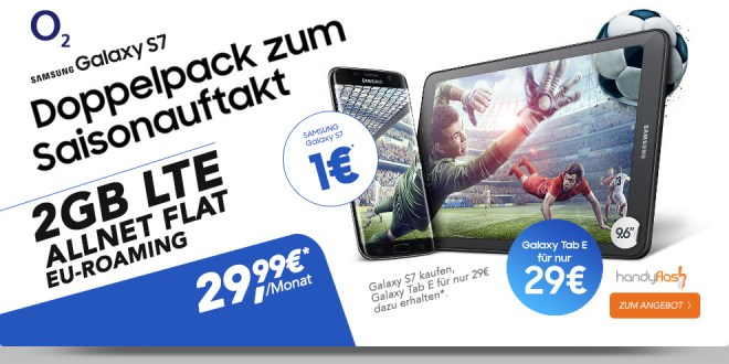o2 Blue All-in M 2000 MB + Samsung S7 + Tab E + Allnet + EU nur 29,99€ mtl