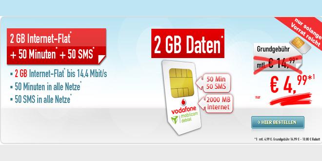 2 GB mit 50 Minuten im Vodafone Netz nur 4,99€ mtl.