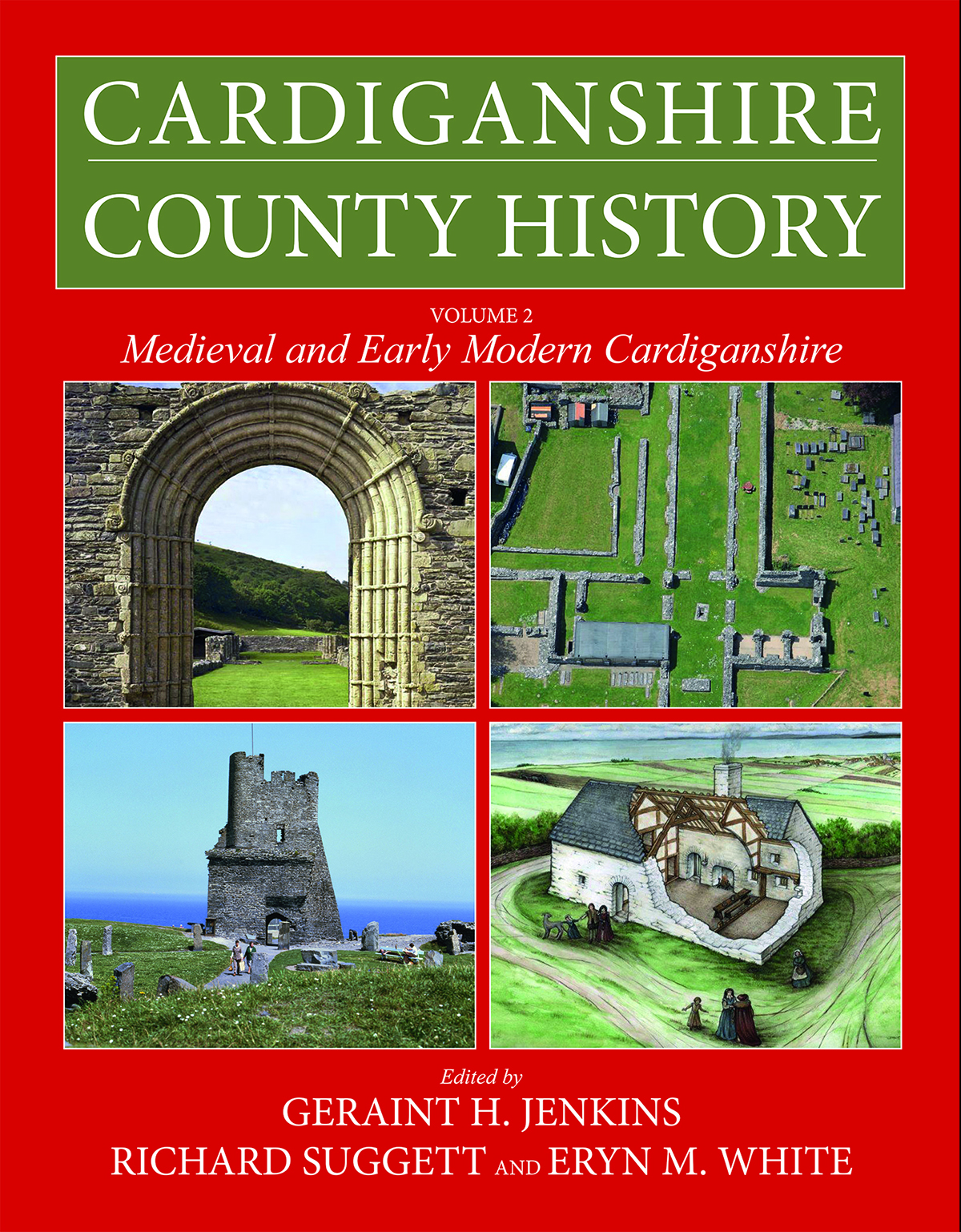 Cardiganshire County History Vol 2. Medieval and Early Modern Cardiganshire