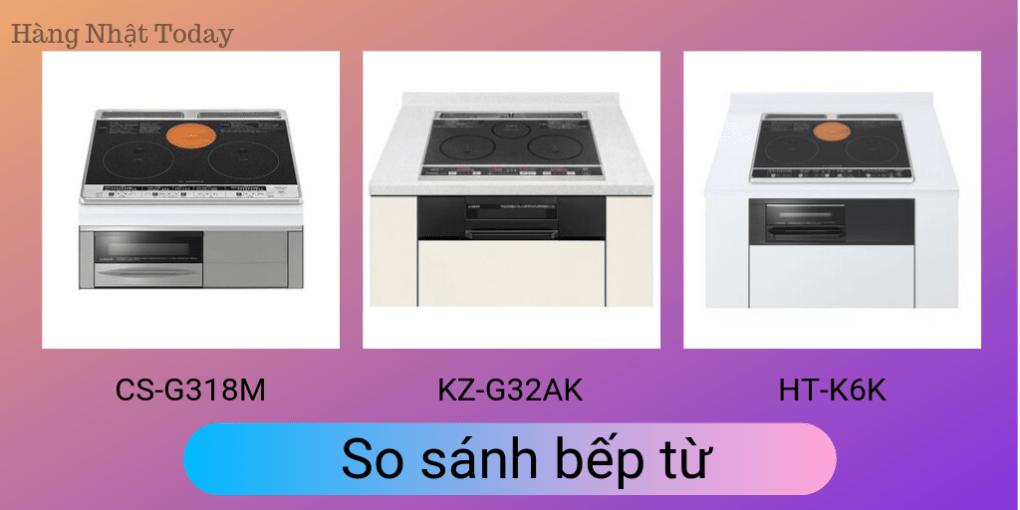 So sánh bếp từ Hitachi HT-K6K Mitsubishi CS-G318M Panasonic KZ-G32AK