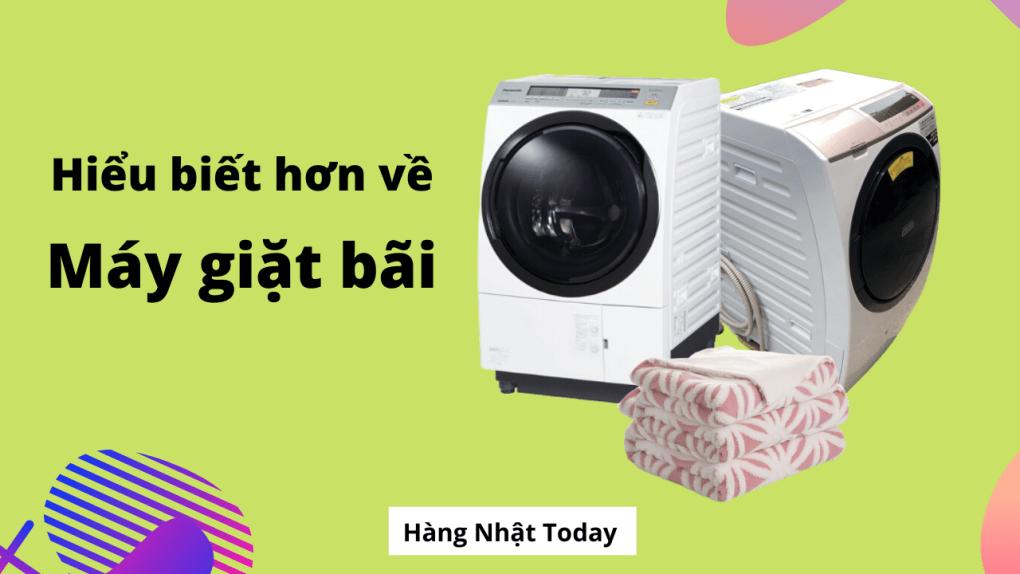 Máy giặt nội địa Nhật loại nào tốt