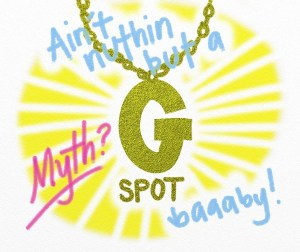 G-Spot... is it a myth? PSHH no!