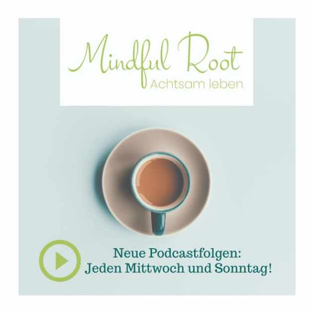 Mindful Root: Podcast Anzeige