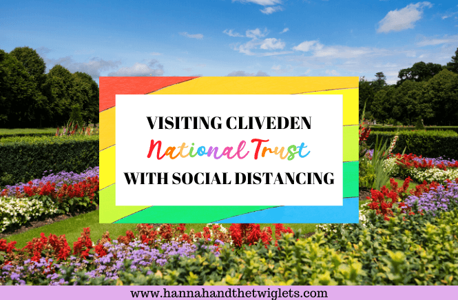 Visiting Cliveden National Trust with social distancing