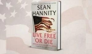 Sean Hannity Live free or Die
