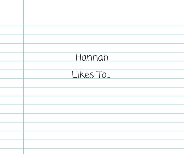 Hannah Likes To...
