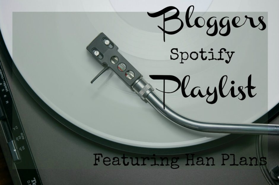 Bloggers-Spotify-Playlist-featuring-Han-Plans