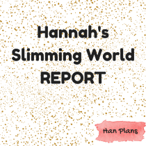 Hannah's Slimming World Report