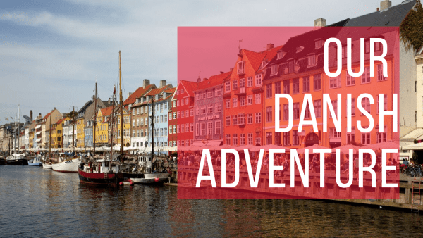 "Image of Nyhavn in Copenhagen. A red box includes the text ""Our Danish Adventure"""