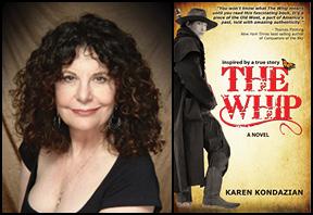 Karen Kondazian and her novel THE WHIP