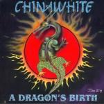 Chinawhite - A Dragons Birth