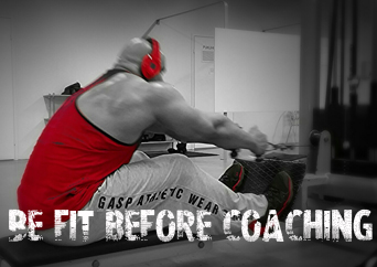 Be fit before coaching