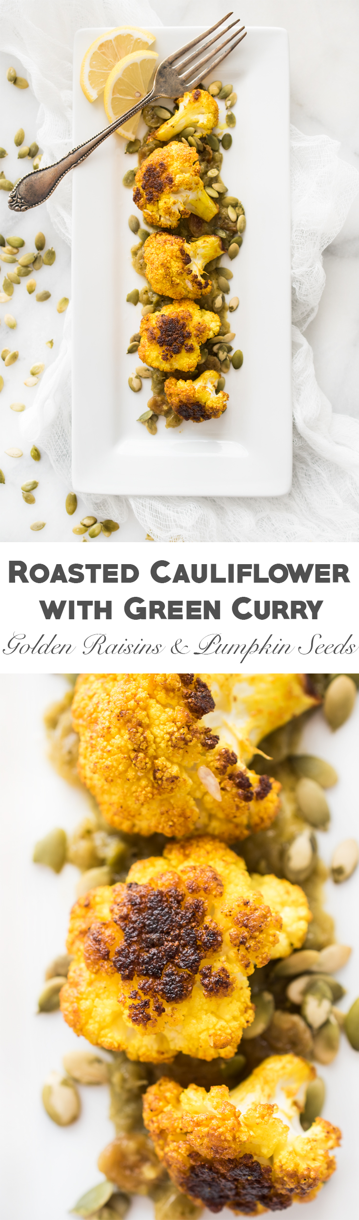 Roasted Cauliflower with Green Curry, Golden Raisins, and Pumpkin Seeds. This side dish has got some serious flavor!