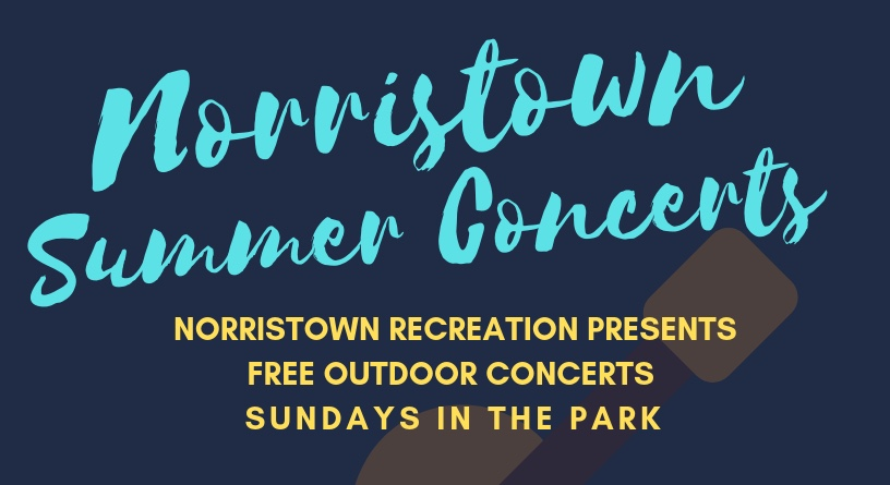 Norristown's FREE Outdoor Summer Concert Series kicks off this Sunday June 9th