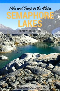 Hike and camp at Semaphore Lakes near Whistler, BC. Hike in to the backcountry alpine meadows of Semaphore Lakes and enjoy gorgeous wilderness camping near Whistler, BC