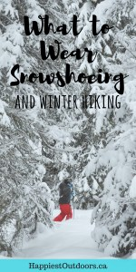 What to wear for snowshoeing and winter hiking. How to stay warm and dry when snowshoeing and hiking in winter. #snowshoeing #hiking