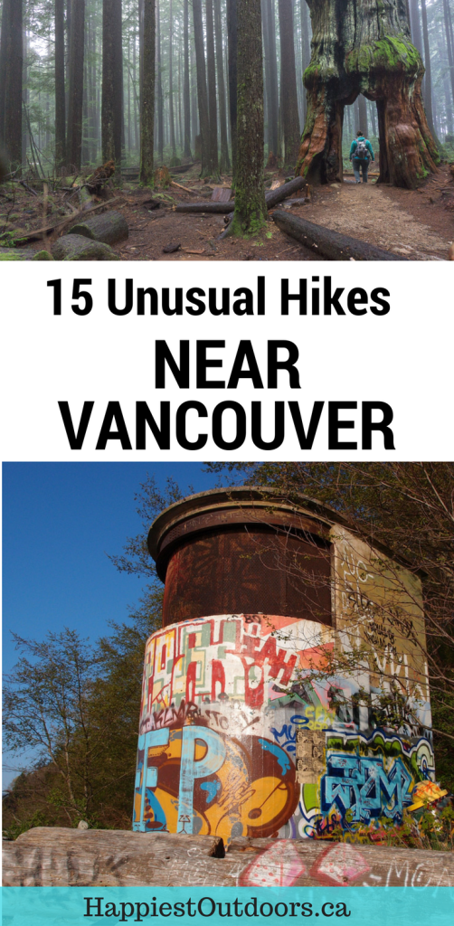 15 Unusual Hikes Near Vancouver. Off the beaten path hikes in Vancouver. Weird places to hike near Vancouver.