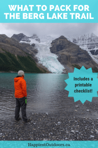 What to pack for the Berg Lake Trail. Find out what to bring on this gorgeous multi-day hike in Mount Robson Provincial Park, BC, Canada. Includes a printable checklist. #hiking #Canada #BergLake #packinglist