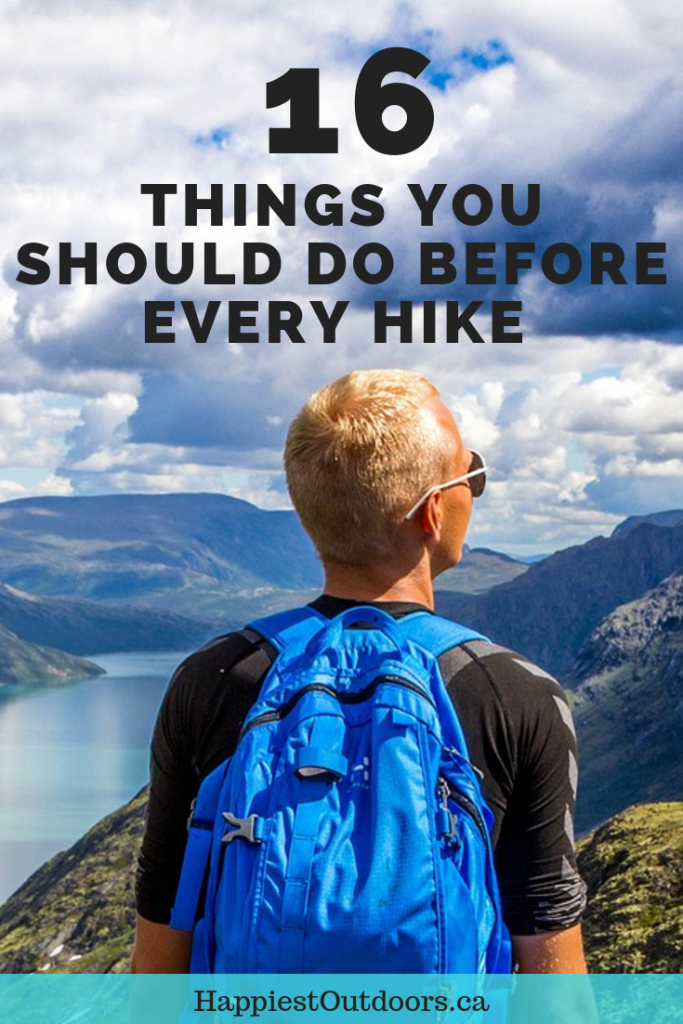 16 things you should do before every hike. How to get ready for a hike. Be prepared before your next hike by following this easy 16 point checklist. Things to do before a hike. Hiking safety. #hiking #hikingsafety