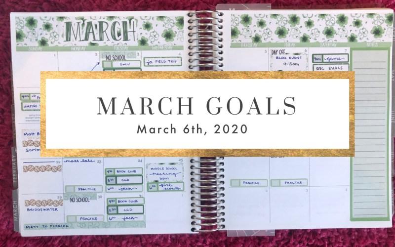 MARCH GOALS 2020