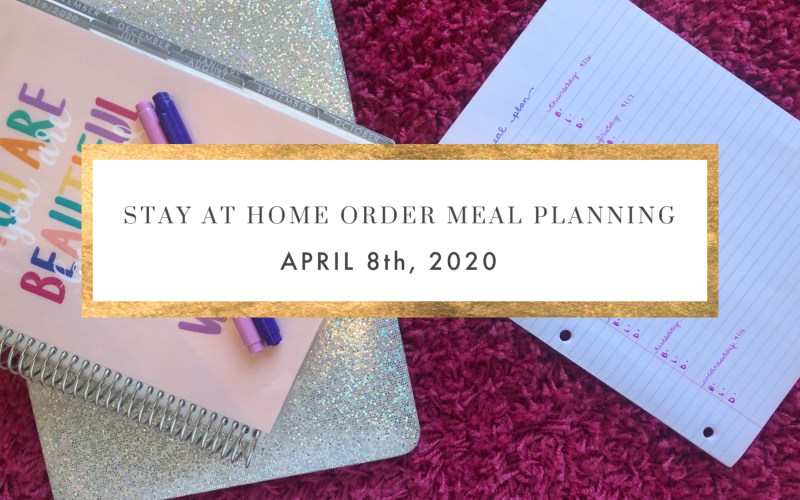 STAY AT HOME ORDER MEAL PLANNING